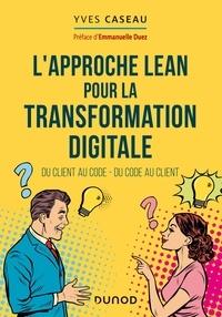 Yves Caseau - L'approche Lean pour la transformation digitale.