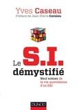 Yves Caseau - Le S.I. démystifié - 2e éd. - Neuf scènes de la vie quotidienne d'un DSI.