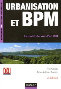 Yves Caseau - Urbanisation et BPM - Le point de vue d'un DSI.