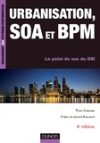 Yves Caseau - Urbanisation, SOA et BPM - 4e éd. - Le point de vue du DSI.
