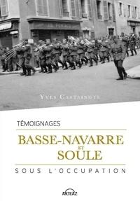 Yves Castaings - Basse-Navarre et Soule sous l'Occupation.