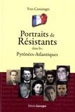 Yves Castaingts - Portraits de Résistants dans les Pyrénées-Atlantiques.