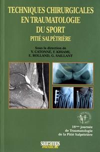 Yves Catonné et Frédéric Khiami - Techniques chirurgicales en traumatologie du sport.