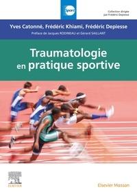 Yves Catonné et Frédéric Khiami - Traumatologie en pratique sportive.
