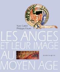 Yves Cattin et Philippe Faure - Les anges et leur image au Moyen âge.