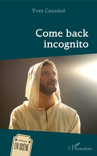 Yves Caussiol - Come back incognito.