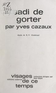 Yves Cazaux et Jean Digot - Sadi de Gorter.