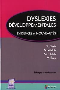 Yves Chaix et Sylviane Valdois - Dyslexies développementales - Evidences et nouveautés.