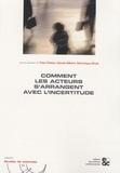 Yves Chalas et Claude Gilbert - Comment les acteurs s'arrangent avec l'incertitude.