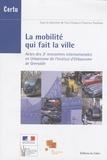 Yves Chalas - La mobilité qui fait la ville - Actes des 3e rencontres internationales en Urbanisme de l'Institut d'Urbanisme de Grenoble.