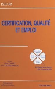 Yves Chambarlhac et Marc Caffet - Certification, qualité et emploi - Professionnalisme des consultants, [actes du 9e Colloque de l'ISEOR, 1996, Lyon].