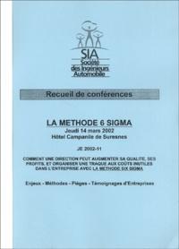 Yves Chandon et  Collectif - La méthode 6 Sigma - Recueil de conférences jeudi 14 mars 2002.