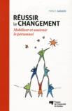 Yves-Chantal Gagnon - Réussir le changement - Mobiliser et soutenir le personnel.