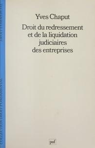Yves Chaput et Stéphane Rials - Droit du redressement et de la liquidation judiciaires des entreprises.