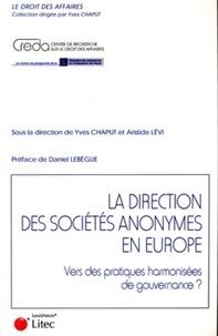 Yves Chaput et Aristide Lévi - La direction des sociétés anonymes en Europe - Vers des pratiques harmonisées de gouvernance ?.