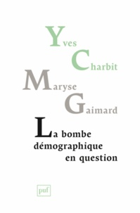 Yves Charbit et Maryse Gaimard - La bombe démographique en question.