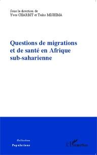 Yves Charbit et Teiko Mishima - Questions de migrations et de santé en Afrique sub-saharienne.