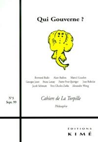 Yves Charles Zarka et  Collectif - CAHIERS DE LA TORPILLE N° 3 SEPTEMBRE 1999 : QUI GOUVERNE ?.