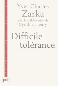 Yves Charles Zarka - Difficile tolérance.