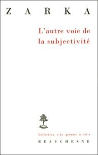 Yves Charles Zarka - L'autre voie de la subjectivité. - Six études sur le sujet et le droit naturel au XVIIème siècle.