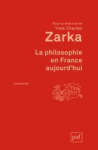 Yves Charles Zarka - La philosophie en France aujourd'hui.