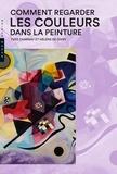 Yves Charnay et Hélène de Givry - Comment regarder les couleurs dans la peinture.