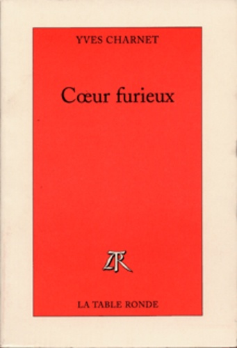 Yves Charnet - Coeur furieux.