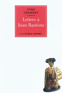 Yves Charnet - Lettres à Bautista.