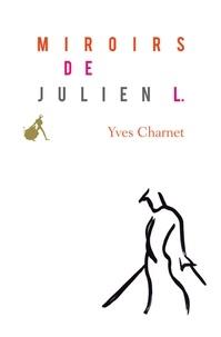 Yves Charnet - Miroirs de Julien L..