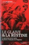 Yves Charpenel - Le glaive & la rustine - 15 questions pour sortir la Justice française de l'impasse.