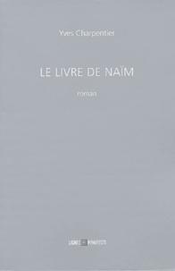Yves Charpentier - Le Livre de Naïm.