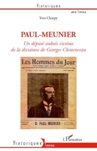 Yves Charpy - Paul-Meunier - Un député aubois victime de la dictature de Georges Clémenceau.