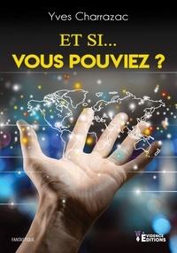 Yves Charrazac - Et si... vous pouviez ?.
