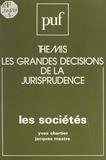 Yves Chartier et Jacques Mestre - Les sociétés.