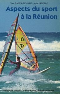 Yves Châteaureynaud et André Lapierre - Aspects du sport à la Réunion.