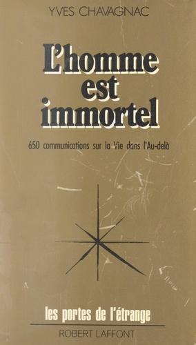 L'homme est immortel. 650 communications sur la vie dans l'au-delà