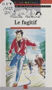 Yves Chéraqui et Ollivier Kerjean - Le fugitif.