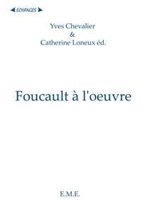 Yves Chevalier - Foucauld à l'oeuvre.