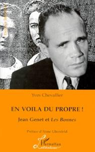 """Yves Chevallier - En voilà du propre ! Jean Genet et """"Les Bonnes""""."""