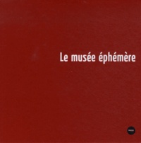 Yves Chevallier et Robert Bonaccorsi - Le musée éphémère.