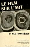 Yves Chevrefils Desbiolles - Le film sur l'art et ses frontières - Actes du colloque, Cité du livre d'Aix-en-Provence, 14, 15 et 16 mars 1997.