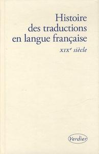 Yves Chevrel et Lieven D'Hulst - Histoire des traductions en langue française - XIXe siècle, 1815-1914.