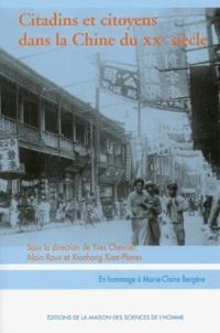 Yves Chevrier et Alain Roux - Citadins et citoyens dans la Chine du XXe siècle - Essais d'histoire sociale.