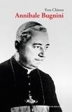 Yves Chiron - Annibale Bugnini (1912-1982) - Réformateur de la liturgie.