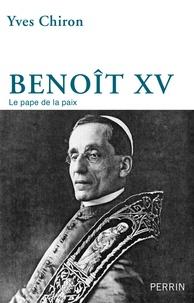 Benoit XV- Le pape de la paix - Yves Chiron |