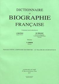 Yves Chiron - Dictionnaire de biographie française - Tome 22 Fascicule 127, Lespinasse de Pebeyre - Le Tellier de Courtanvaux.