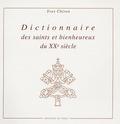 Yves Chiron - Dictionnaire des saints et bienheureux du XXème siècle.