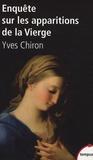 Yves Chiron - Enquête sur les apparitions de la Vierge.