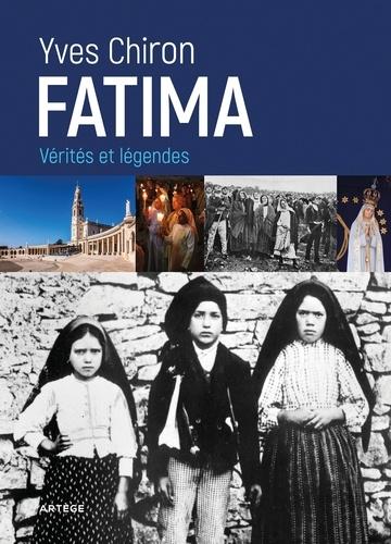 Yves Chiron - Fatima - Vérités et légendes.