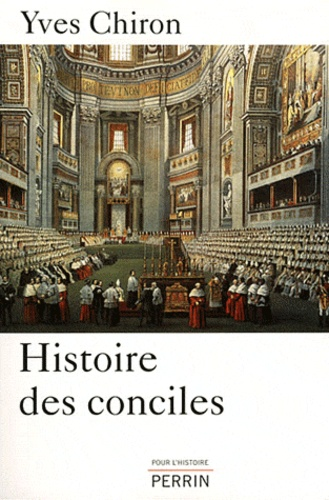 Yves Chiron - Histoire des conciles.